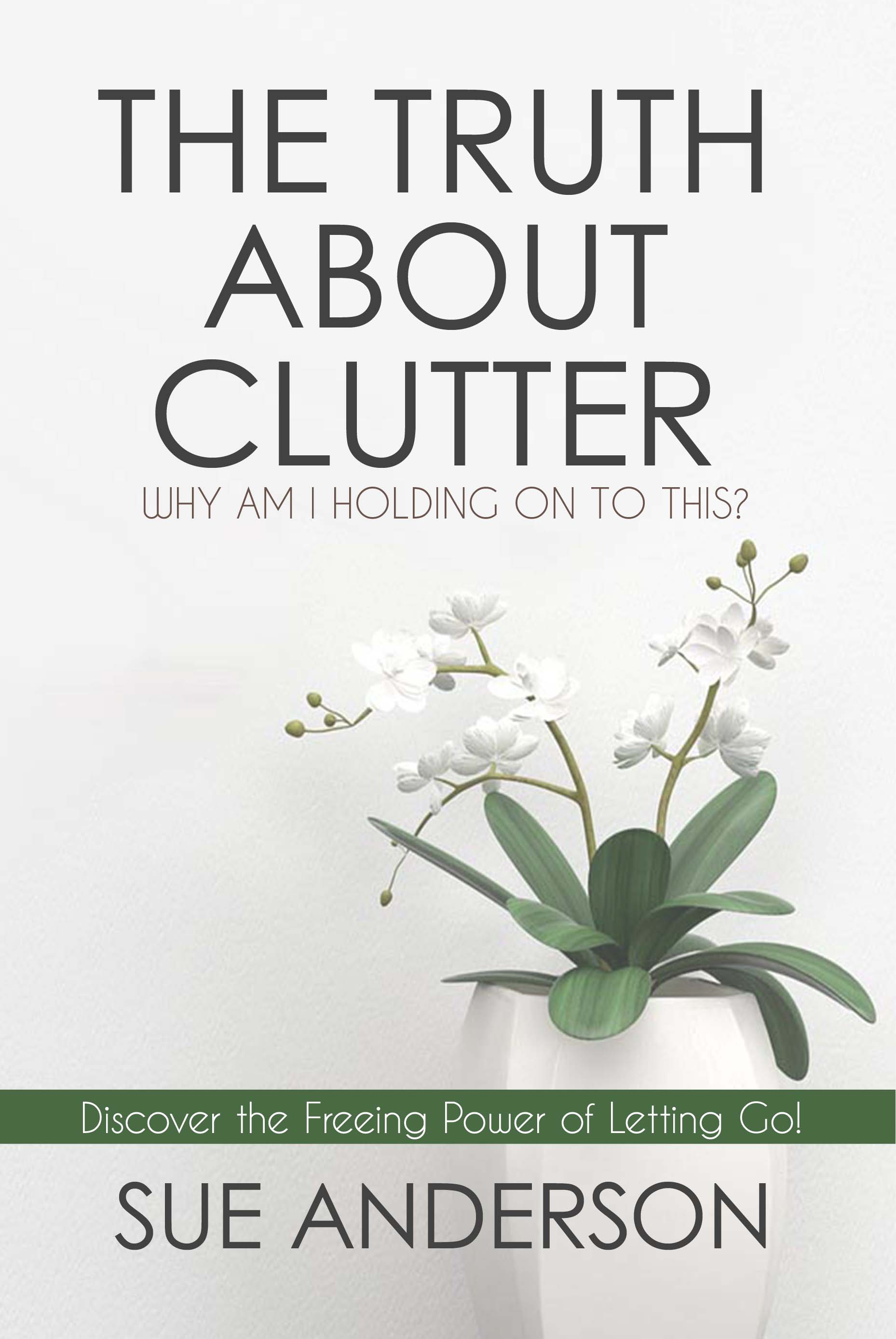Book Cover: The Truth About Clutter